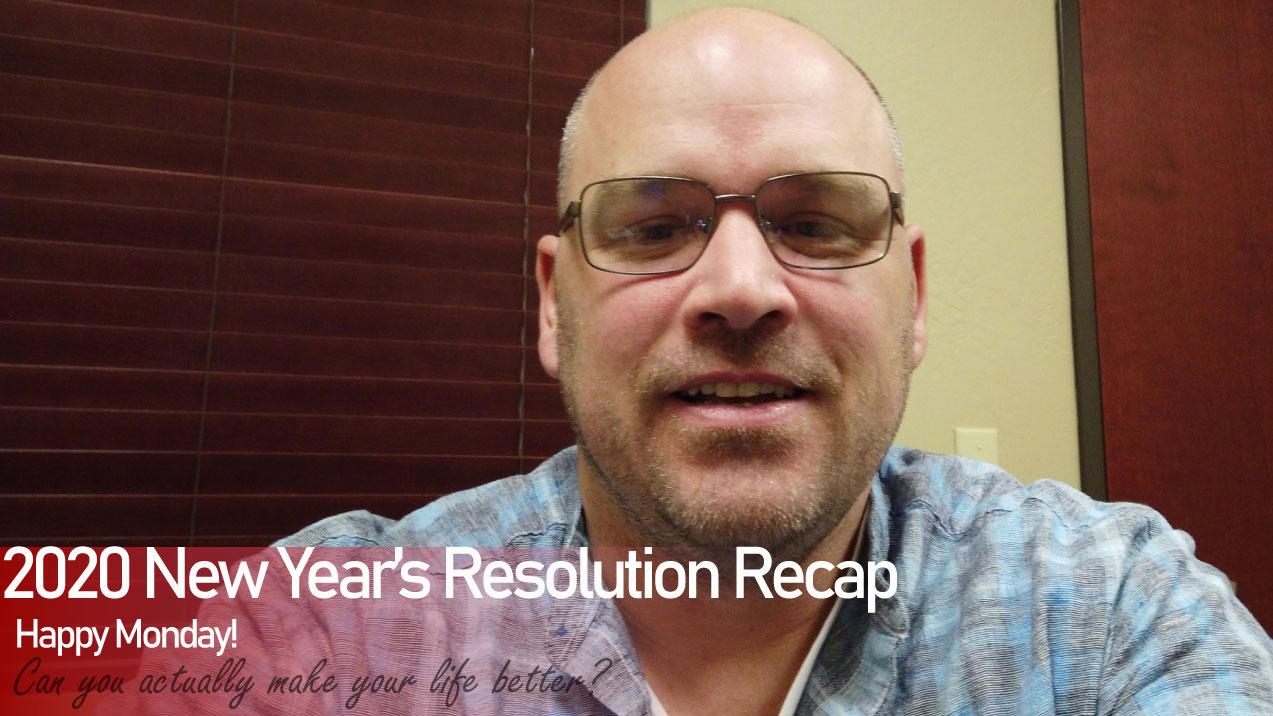 2020 New Years Resolution Recap | Happy Monday | Stoney Built